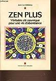 Zen plus, véritable clé cosmique pour une vie d'abondance