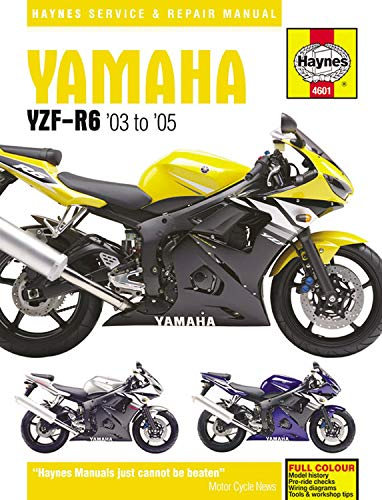 Yamaha YZF-R6 (03 - 05): 2003-2005 (Haynes Service And Repair Manual)