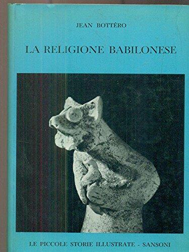 La religione babilonese.