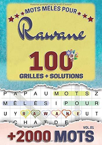 Mots mêlés pour Rawane: 100 grilles avec solutions, +2000 mots cachés, prénom personnalisé Rawane   Cadeau d'anniversaire pour femme, maman, sœur, fille, enfant   Petit Format A5 (14.8 x 21 cm)
