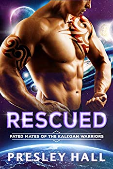 Rescued  A Sci-Fi Alien Romance  Fated Mates of the Kalixian Warriors Book 3