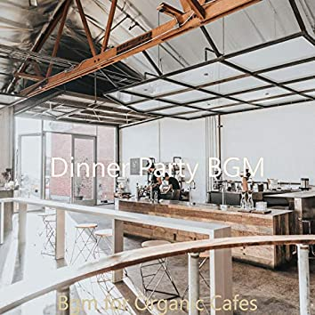 Bgm for Organic Cafes