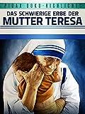 Das schwierige Erbe der Mutter Teresa