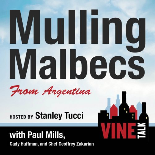 Mulling Malbecs from Argentina audiobook cover art