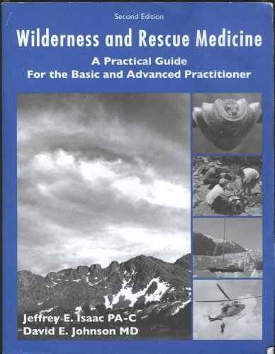Wilderness and Rescue Medicine: A Practical Guide for the Basic and Advanced Practitioner