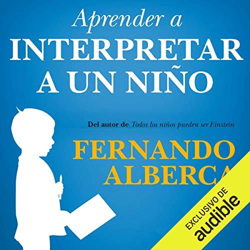 Couverture de Aprender a interpretar a un niño (Narración en Castellano)
