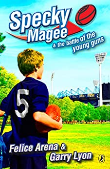 Specky Magee & the Battle of the Young Guns by [Felice Arena, Garry Lyon]