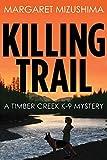 Killing Trail (A Timber Creek K-9 Mystery)
