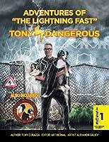 Adventures of the Lightning Fast Tony Dangerous