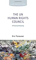 The Un Human Rights Council: A Practical Anatomy (Elgar Practical Guides)