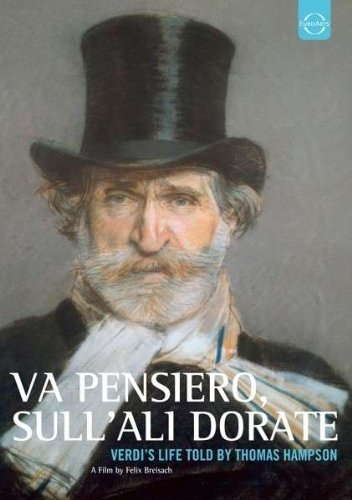 Va Pensiero, sull'ali Dorate - Verdis Leben erzählt von Thomas Hampson [Alemania] [DVD]