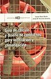 Guía de cálculo y diseño de conductos para ventilación y climatización (Colección Guías de bolsillo)