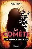 La Comète T02 : Le maître des archives (French Edition)