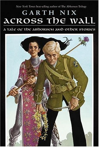 Across the Wall: A Tale of the Abhorsen and Other Stories (The Old Kingdom) (English Edition)