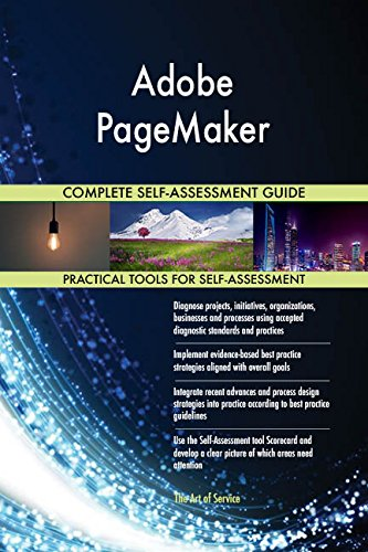Adobe PageMaker All-Inclusive Self-Assessment - More than 720 Success Criteria, Instant Visual Insights, Comprehensive Spreadsheet Dashboard, Auto-Prioritized for Quick Results