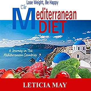The Mediterranean Diet: Lose Weight, Be Happy cover art
