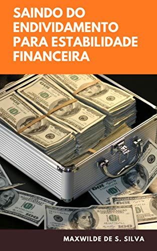 Saindo do Endividamento Financeiro Para Estabilidade Financeira