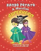 Zaydo Potato: A Muslim Superhero: Zaydo Potato: A Muslim Superhero (Zaydo Potato: (An Islamic Book Series))