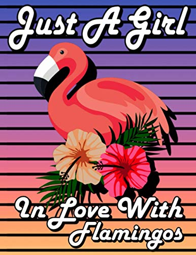 Just A Girl in Love With Flamingos: Flamingo Planner 2021 |...