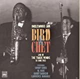 Inglewood Jam: Bird & Chet, Live At The Trade Winds 16 June 1952