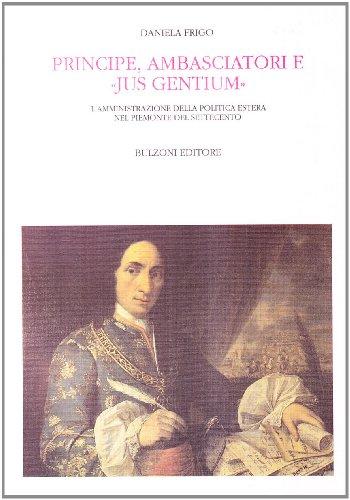 Principe, ambasciatori e «Jus gentium». L'amministrazione della politica estera nel Piemonte del Settecento