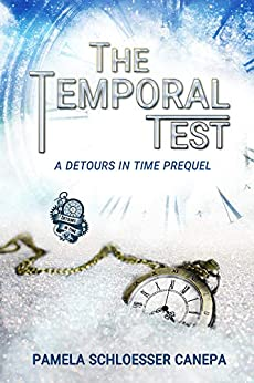 The Temporal Test: A Detours in Time Prequel by [Pamela Schloesser Canepa]