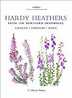 Hardy Heathers from the Northern Hemisphere: Calluna, Daboecia, Erica (Botanical Magazine Monograph)