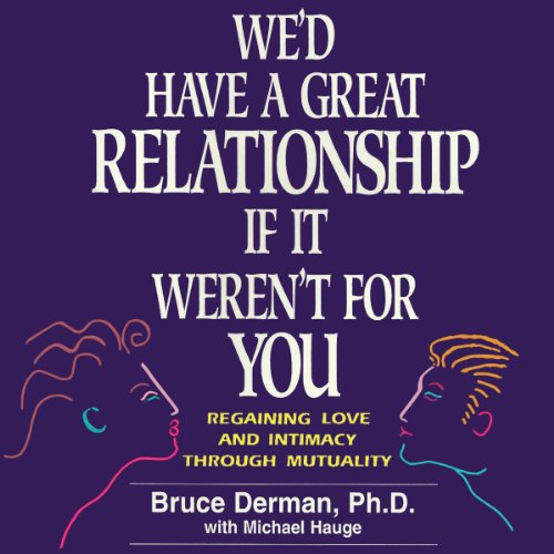We'd Have A Great Relationship if It Weren't For You audiobook cover art