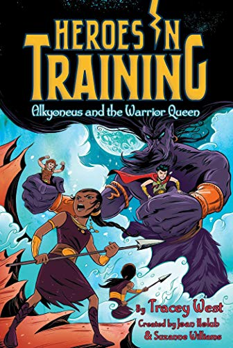 Alkyoneus and the Warrior Queen (Volume 17) (Heroes in Training, Band 17)