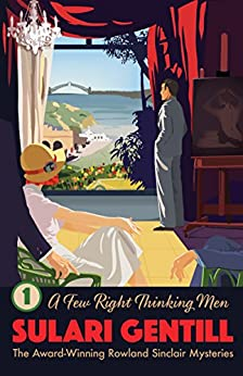 A Few Right Thinking Men (Rowland Sinclair Mysteries) by [Sulari Gentill]