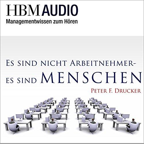 Es sind nicht Arbeitnehmer - Es sind Menschen (Managementwissen zum Hören - HMB Audio) Titelbild