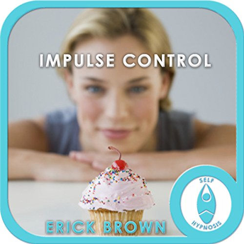 Impulse Control: Hypnosis & Meditation audiobook cover art