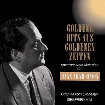 Goldene Hits aus goldenen Zeiten (unvergessene Melodien von Hans Arno Simon)
