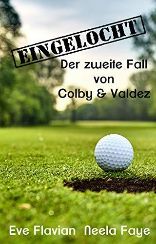 Eingelocht: Der zweite Fall von Colby & Valdez (Die Fälle von Colby & Valdez 2)
