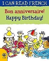 Bon Anniversaire!/ Happy Birthday! (I Can Read French)