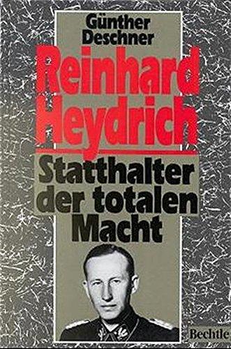 Reinhard Heydrich: Statthalter der totalen Macht