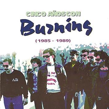 Cinco Años Con Burning (1985-1989)