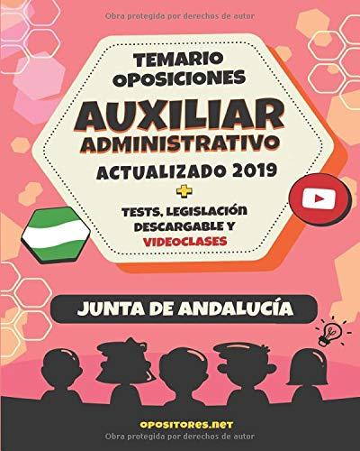 Temario Oposiciones Auxiliar Administrativo, Junta de Andalucía. Actualizado 2019.: Test, Legislación Descargable y Videoclases