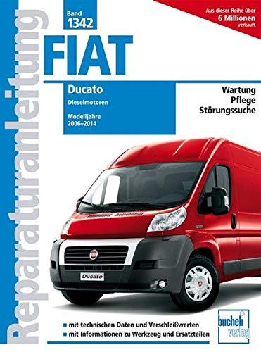 Fiat Ducato Typ 250 2,2l, 2,3l 3,0l Dieselmotoren: Baujahr von 2006-2014 (Reparaturanleitungen)