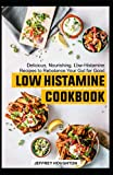 Libro de cocina de baja humectación: deliciosa, nutritiva, recetas bajas en histamina para reequilibrar tu intestino para el bien