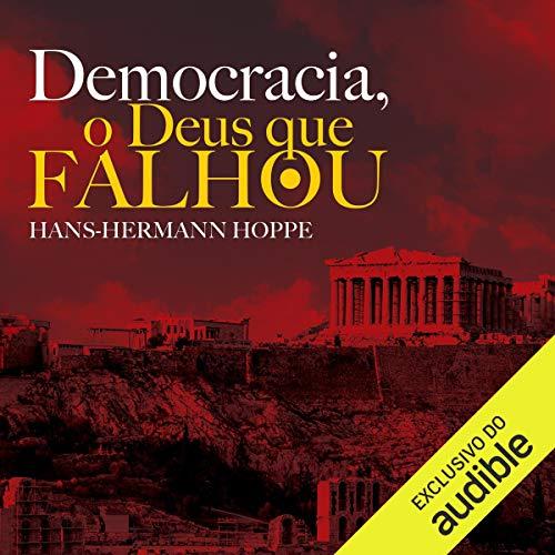 Couverture de Democracia. O Deus que Falhou [Democracy: The God That Failed]