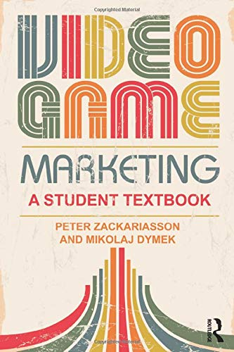 Compare Textbook Prices for Video Game Marketing: A student textbook 1 Edition ISBN 9781138812277 by Zackariasson, Peter,Dymek, Mikolaj