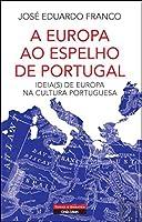 A Europa ao Espelho de Portugal (Portuguese Edition)