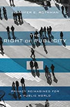 The Right of Publicity: Privacy Reimagined for a Public World