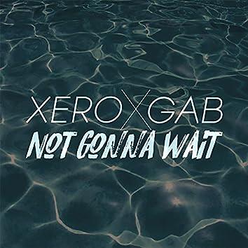 Not Gonna Wait (feat. GAB)