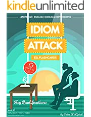 Idiom Attack 2: Key Qualifications - ESL Flashcards for Doing Business vol. 6: ~ Make or Break it - Do You Have What It Takes?… Master 60+ English Idioms ... TOEFL, TOEIC (Idiom Attack: ESL Flashcards)
