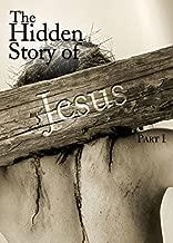 The Hidden Story Of Jesus - Part 1