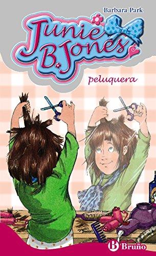 Junie B. Jones, peluquera (Castellano - A PARTIR DE 6 AÑOS - PERSONAJES Y SERIES - Junie B. Jones)