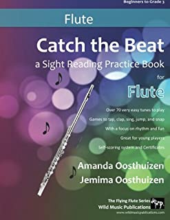 Catch the Beat Flute Sight Reading: Over 70 easy tunes for young players. A sight reading practice book with a focus on rh...