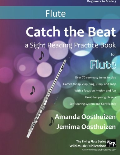 Catch the Beat Flute Sight Reading: Over 70 easy tunes for young players. A sight reading practice book with a focus on rhythm and fun. Includes games and certificates.